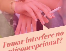 Fumar interfere no anticoncepcional