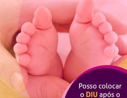 colocar o DIU logo após o parto